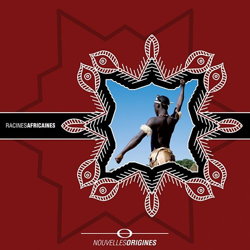 Nouvelles Origines - Racine Africaine by Various Artists