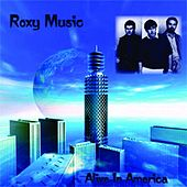 Alive In America by Roxy Music