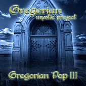 Gregorian Pop, Vol. 3 by Gregorian Mystic Project