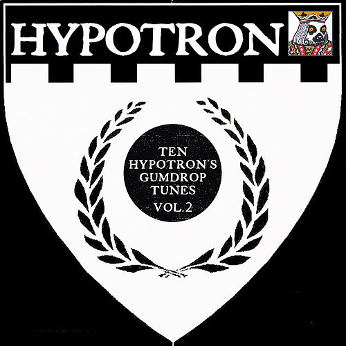 Ten Hypotron's Gumdrop Tunes, Vol. 2 by Various Artists