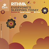 Everyone's Sleeping Today by Rithma