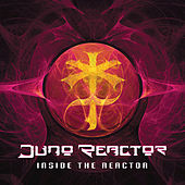 Inside The Reactor von Juno Reactor