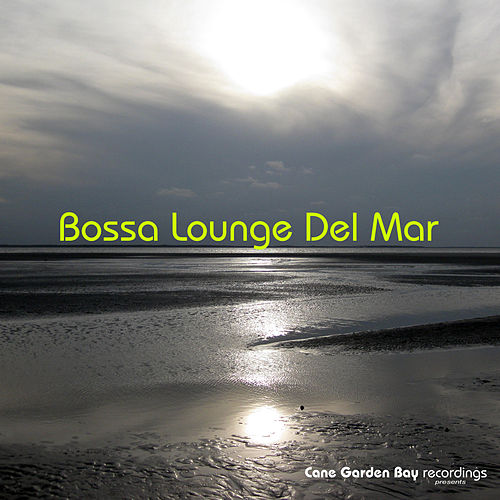 Bossa Lounge Del Mar by Various Artists