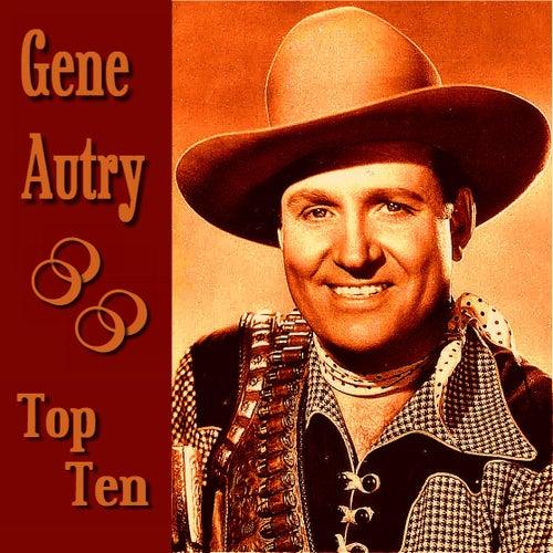 Gene Autry Top Ten by Gene Autry