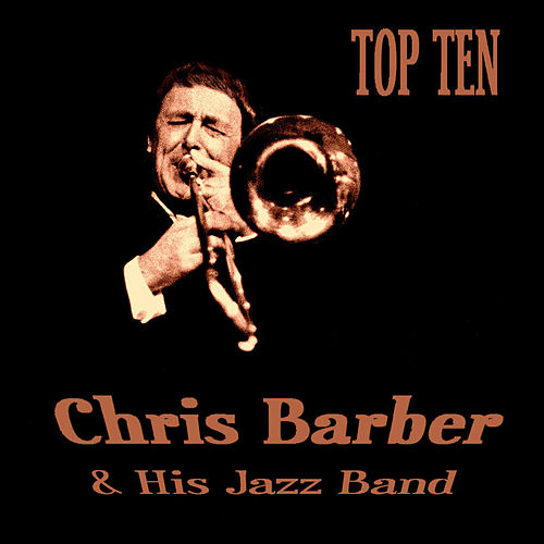 Chris Barber Top Ten by Chris Barber