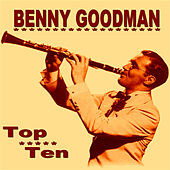 Benny Goodman Top Ten by Benny Goodman