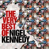 The Very Best of Nigel Kennedy by Various Artists