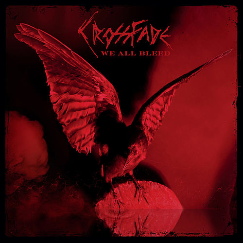 We All Bleed by Crossfade