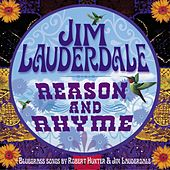 Reason And Rhyme: Bluegrass Songs By Robert Hunter & Jim Lauderdale by Jim Lauderdale