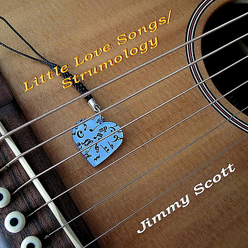 Little Love Songs / Strumology by Jimmy Scott