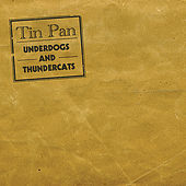 Underdogs & Thundercats by Tin Pan