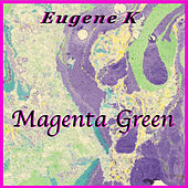 Magenta Green by Eugene K
