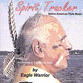 Spirit Tracker by Eagle Warrior