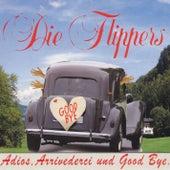 Adios, Arrivederci und Goodbye by Die Flippers