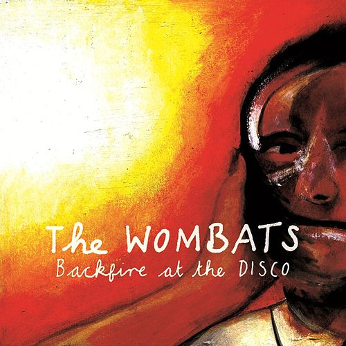 Backfire At The Disco by The Wombats