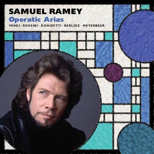 Samuel Ramey: Opera Arias by Samuel Ramey