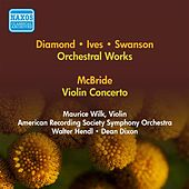 Diamond, D.: Round / Swanson, H.: Short Symphony / Ives, C.: Orchestral Set No. 1 / Mcbride, R.: Violin Concerto (1951-1952) by Various Artists