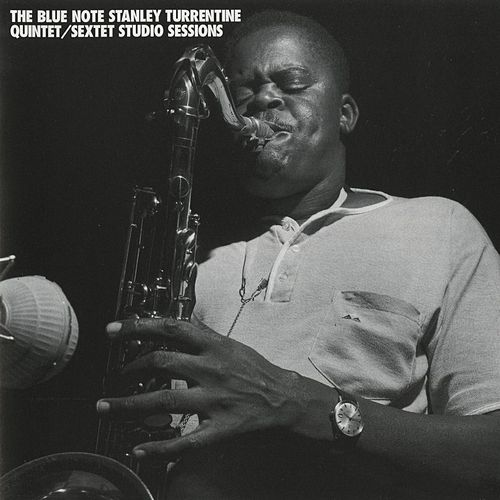 Blue Note Stanley Turrentine/Sextet Sessions by Stanley Turrentine