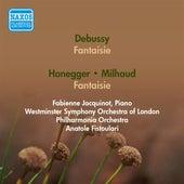 Debussy, C.: Fantaisie / Honegger, A.: Piano Concertino / Milhaud, D.: Piano Concerto No. 1 (Jacquinot, Fistoulari) (1951, 1953) by Anatole Fistoulari