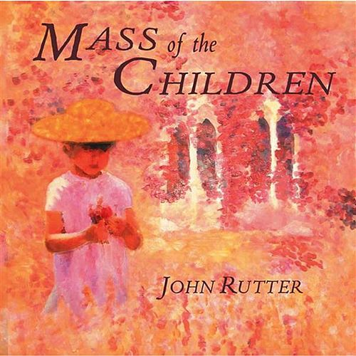 Rutter: Mass of the Children by Various Artists
