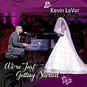 We're Just Getting Started - Single by Kevin LeVar