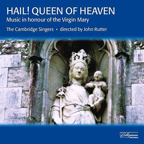 Hail! Queen of Heaven - Music in Honour of the Virgin Mary by Various Artists