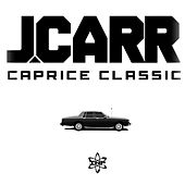 Caprice Classic - Single by J. Carr