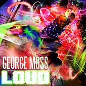 Loud - Single by George Moss
