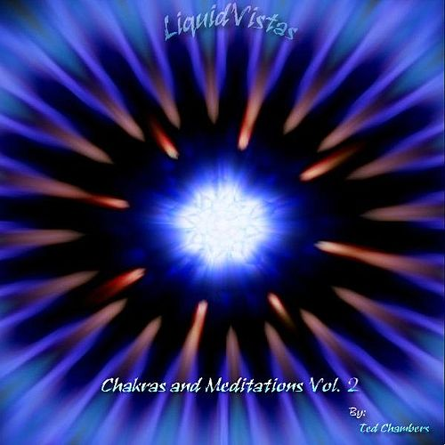 Chakras and Meditations Vol. 2 by Ted Chambers