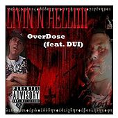 Livin In Hell (feat. Dui) - Single by Overdose
