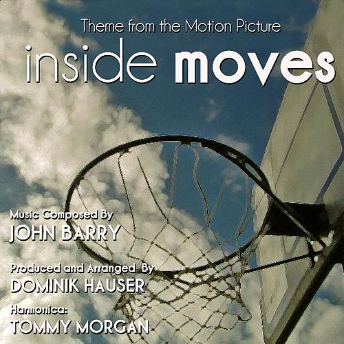Inside Moves - Theme from the Motion Picture (feat. Dominik Hauser & Tommy Morgan) - Single by John Barry