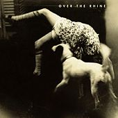 Good Dog Bad Dog by Over the Rhine