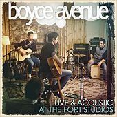 Live & Acoustic At The Fort Studios by Boyce Avenue