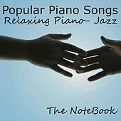 Popular Piano Songs - Relaxing Piano - Jazz - The Notebook by Relaxing Piano