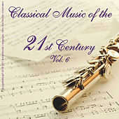 Classical Music of the 21st Century - Vol. 6 by Various Artists