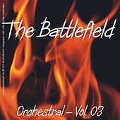 The Battlefield; Orchestral - Vol. 3 by Various Artists