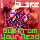 Out From Your Head by Blake