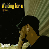 Waiting For U by Dj Lopo