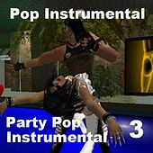 Party Pop Instrumental 3 by Various Artists