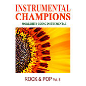 Rock & Pop Vol. 8 by Instrumental Champions
