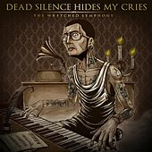 The Wretched Symphony [Expanded Edition] by DEAD SILENCE HIDES MY CRIES