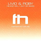 Headz On / Out Of Bass by Livio & Roby