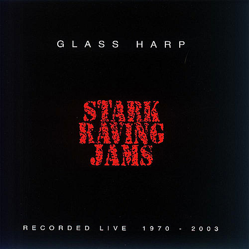 Stark Raving Jams by Glass Harp