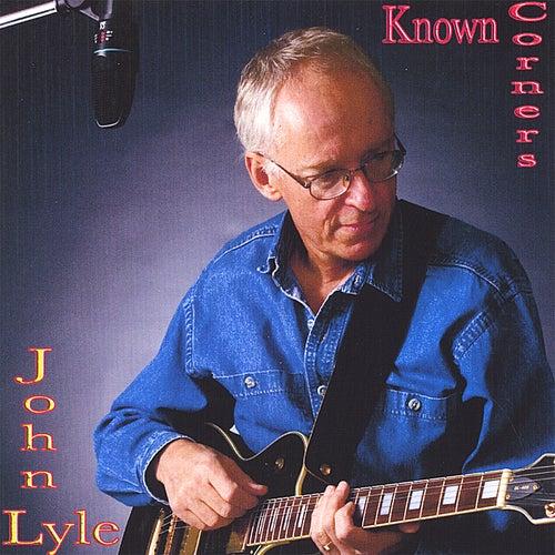 Known Corners by John Lyle