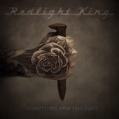 Something For The Pain by Redlight King