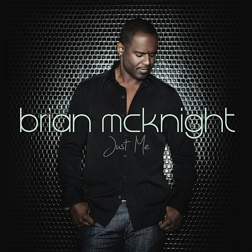 Just Me by Brian McKnight