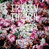 You Are a Lover by Tracey Thorn