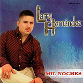Mil Noches by Larry Hernández