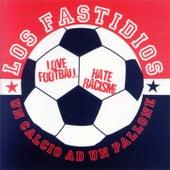 Un calcio ad un pallone (Love Football Hate Racism!) by Los Fastidios