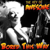 Lady Gaga's Bored This Way by The Key of Awesome